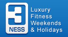 3Ness Luxury Fitness Weekends & Holidays